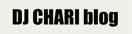 DJ CHARI BLOG